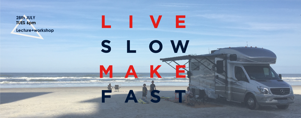 Live Slow Make Fast