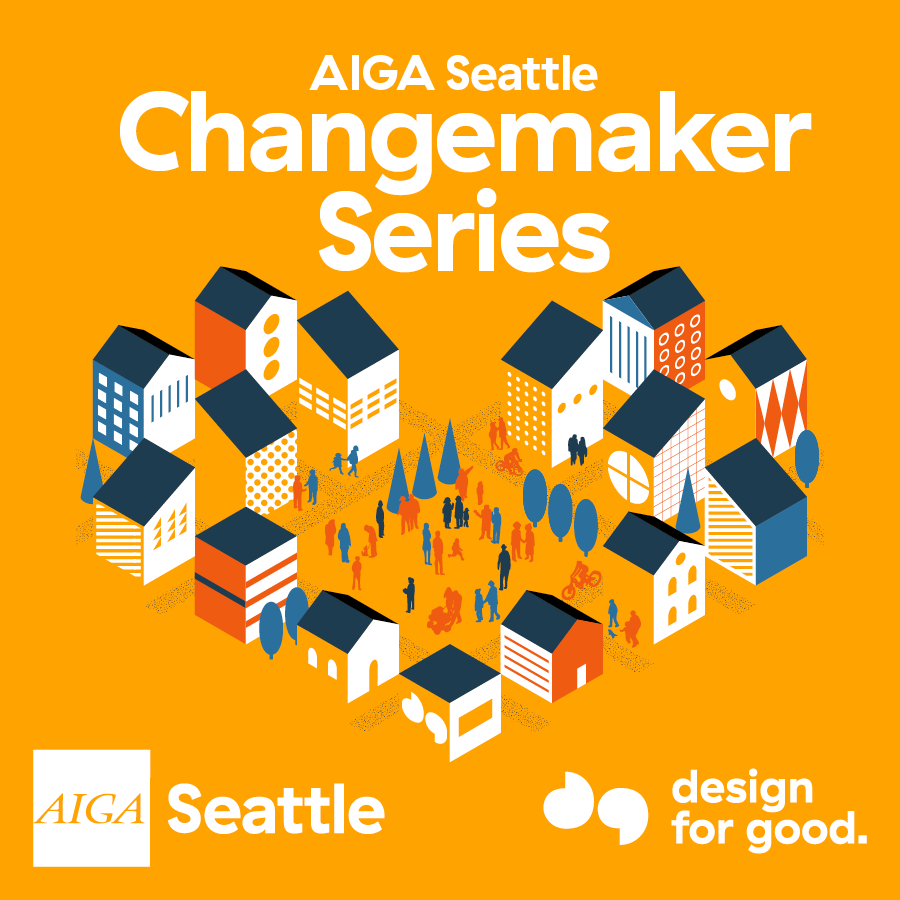 4a0357c48d AIGA Seattle Changemaker Series